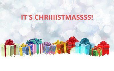 IT'S CHRIIIISTMASSSSS!